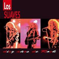 Los Suaves – Diez anos de rock