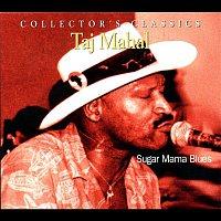 Taj Mahal – Sugar Mama Blues