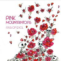 Pink Mountaintops – Axis Of Evol
