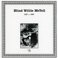 Blind Willie McTell – Blind Willie McTell 1927-1949