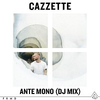 Cazzette – Ante Mono (DJ Mix)