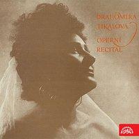 Drahomíra Tikalová – Operní recital