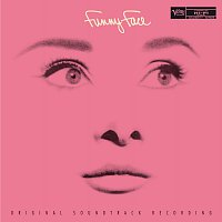Fred Astaire, Audrey Hepburn, Kay Thompson – Funny Face [Original Motion Picture Soundtrack / Expanded Edition]