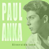 Paul Anka – Riverside Love