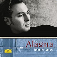 Roberto Alagna, Orchestra of the Royal Opera House, Covent Garden – Berlioz: Arias