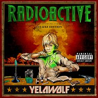 Yelawolf – Radioactive [Deluxe Explicit Version]