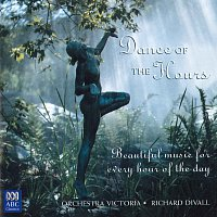 Orchestra Victoria, Richard Divall – Dance Of The Hours: Beautiful Music For Every Hour Of The Day