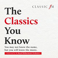 Royal Philharmonic Orchestra – The Classics You Know