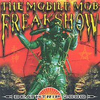 The Mobile Mob Freakshow – Deathtrip 2000