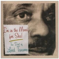 Lord Tanamo – I'm in the Mood for Ska: The Best of Lord Tanamo