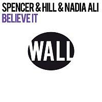 Spencer & Hill & Nadia Ali – Believe It (Club Mix)