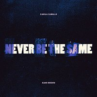 Camila Cabello, Kane Brown – Never Be the Same