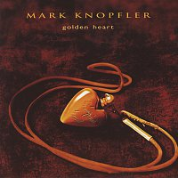 Mark Knopfler – Golden Heart