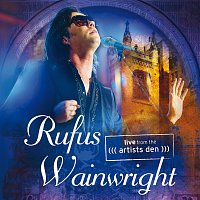 Rufus Wainwright – Live From The Artists Den [Live]