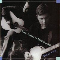 Gibson Brothers – Bona Fide