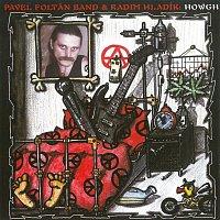 Pavel Foltán Band, Radim Hladík – Howgh