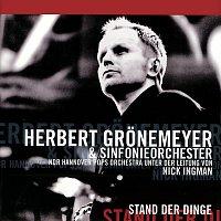 Herbert Grönemeyer, NDR Hannover Pops Orchestra – Stand Der Dinge