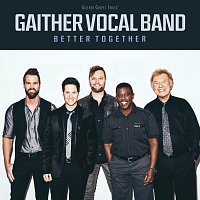 Gaither Vocal Band – Better Together