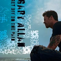 Gary Allan – Get Off Of The Pain
