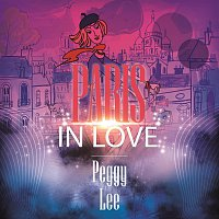 Peggy Lee – Paris In Love