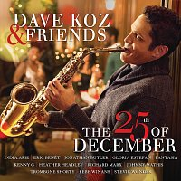 Dave Koz – Dave Koz & Friends: The 25th Of December
