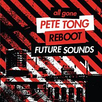 Loopsize – All Gone Pete Tong & Reboot Future Sounds