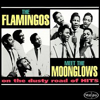 The Flamingos, The Moonglows – The Flamingos Meet The Moonglows On The Dusty Road Of Hits