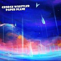 George Whistler – Paper plane
