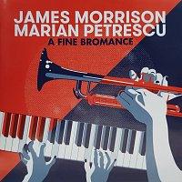 James Morrison, Marian Petrescu – A Fine Bromance