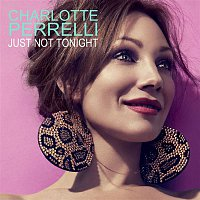 Charlotte Perrelli – Just Not Tonight