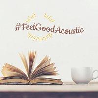 Různí interpreti – #FeelGoodAcoustic