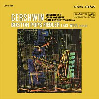 "Earl Wild, George Gershwin, Arthur Fiedler, Boston Pops Orchestra – Gershwin: Concerto in F, Variations on ""I Got Rhythm"" & Cuban Overture"