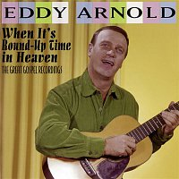 Eddy Arnold – When It's Round-Up Time in Heaven: The Great Gospel Recordings
