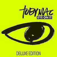 TobyMac – Eye On It [Deluxe Edition]