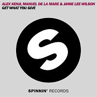 Alex Kenji, Manuel De La Mare, & Jamie Lee Wilson – Get What You Give