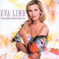 Eva Lind – Wunder Gescheh'n