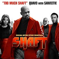 Quavo – Too Much Shaft (with Saweetie) [From Shaft: Original Motion Picture Soundtrack]