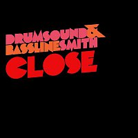 Drumsound, Bassline Smith – Close