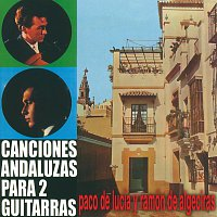 Paco De Lucía, Ramón De Algeciras – Canciones Andaluzas Para Dos Guitarras