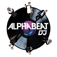 Alphabeat – DJ (I Could Be Dancing)