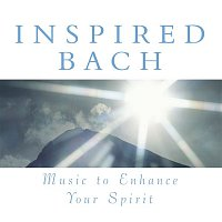The Choir of Trinity College, Cambridge, J.S. Bach – Inspired Bach: Music To Enhance Your Spirit