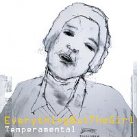 Everything But The Girl – Temperamental [Deluxe Edition]