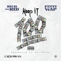 Rich The Kid – Keep It 100 (feat. Fetty Wap)