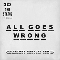 Chase & Status, Tom Grennan – All Goes Wrong [Salvatore Ganacci Remix]