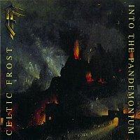 Celtic Frost – Into the Pandemonium (Bonus Track Edition)