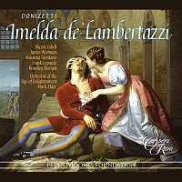 Nicole Cabell, James Westman, Massimo Giordano, Frank Lopardo, Brindley Sherratt, Orchestra Of The Age Of Enlightenment, Mark Elder – Donizetti: Imelda de' Lambertazzi
