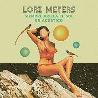 Lori Meyers – Siempre Brilla El Sol [Acústico]
