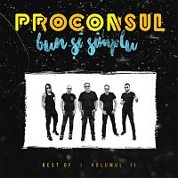 Proconsul – Bun ?i simplu (Best Of, Vol. 2)