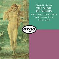 George Lloyd, Chorus of the Welsh National Opera – George Lloyd: The Vigil Of Venus (Pervigilium Veneris)