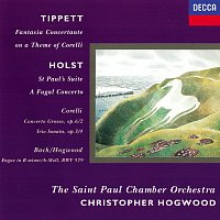 Christopher Hogwood, St. Paul Chamber Orchestra – Holst: St. Paul's Suite; A Fugal Concerto / Tippett: Fantasia on a Theme of Corelli / Corelli: Concerto grosso in F; Sonata in B minor